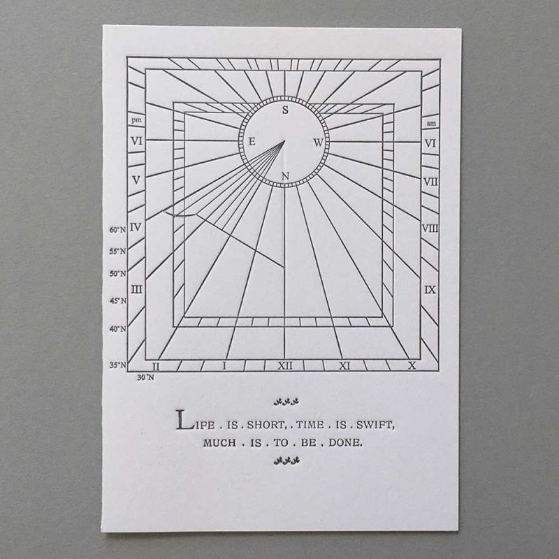 Sundial motto - Life is short, time is swift, much is to be done.