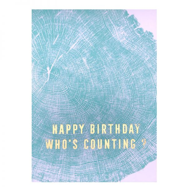 Happy Birthday, Who's counting?