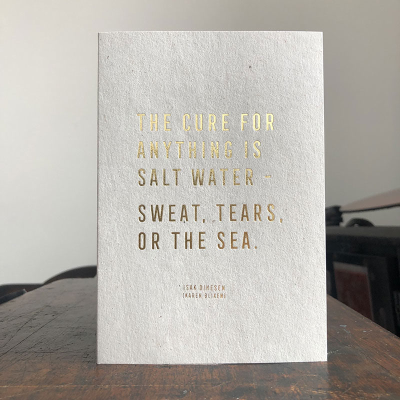 The cure for anything is salt water - sweat, tears, or the sea
