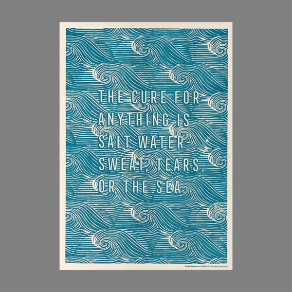 the cure for anything is salt water sweat tears or the sea